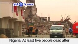 VOA60 Africa - Nigeria: At least five people dead after a building collapses in Lagos