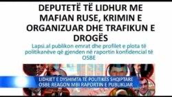 Lidhjet e dyshimta të politikës shqiptare, OSBE-ja reagon për raportin e publikuar
