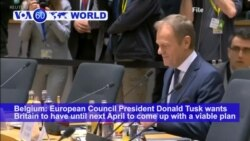 VOA60 World PM - EU's Tusk Wants to Offer Britain Another Year to Sort out Brexit