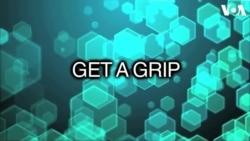 «Английский за минуту»: to get a grip