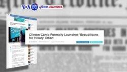 "VOA60 Elections - ABC News: Clinton campaign launches a ""Republicans for Hillary"""