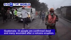 VOA60 World PM - Guatemala: 33 people are confirmed dead and many wounded after a volcano eruption