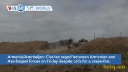 VOA60 Addunyaa - Clashes raged between Armenian and Azerbaijani forces despite calls for a cease-fire