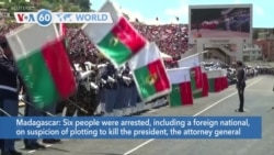 VOA60 World- Madagascar: Six people arrested, including a foreign national, on suspicion of plotting to kill the president, government said