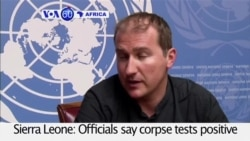VOA60 Africa - Sierra Leone: Corpse tests positive for ebola