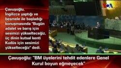 """Çavuşoğlu: """"BM üyelerini tehdit edenlere Genel Kurul boyun eğmeyecek"""""""