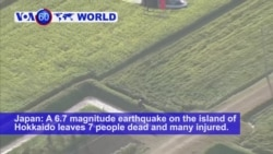 VOA60 World - Japan: A 6.7 magnitude earthquake on the island of Hokkaido leaves 7 people dead