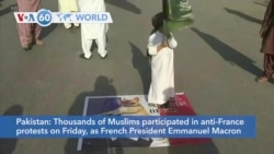 VOA60 Addunyaa - Thousands of Muslims in Pakistan participated in anti-France protests on Friday.