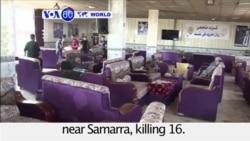 VOA60 World PM - At least 16 killed in Iraq attacks