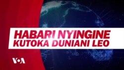 Habari Mbalimbali za Dunia