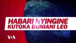 Muhtasari wa Habari Mbalimbali za Dunia