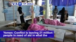 VOA60 World PM - Yemen: Conflict is causing 21 million people in need of aid