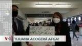 El Mundo al Día: Tijuana prepara albergue para Afganos que escojan refugiarse en esa ciudad