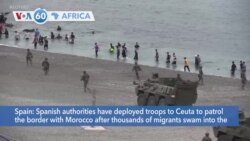 VOA60 Afrikaa - Spain deploys troops to Ceuta after thousands of migrants swam into the northern African enclave