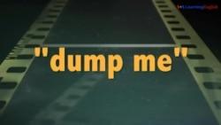 «Английский как в кино» – Dump me – Бросить кого-либо