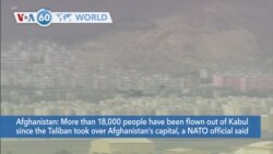 VOA60 World- NATO said more than 18,000 people have been flown out of Kabul since the Taliban took over Afghanistan's capita