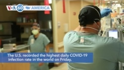 VOA60 Ameerikaa - The U.S. recorded the world's highest daily COVID-19 infection rate with 99,321 cases