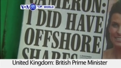 VOA60 World - UK: British Prime Minister David Cameron admits to a £30,000 stake in an offshore fund