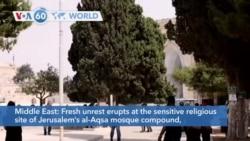 VOA60 Addunyaa - Fresh unrest erupts at the sensitive religious site of Jerusalem's al-Aqsa mosque compound
