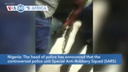 VOA60 Afrikaa - Nigeria's head of police announced the controversial Special Anti-Robbery Squad (SARS) will be disbanded