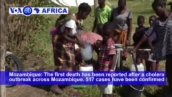VOA60 Africa - The first death has been reported after a cholera outbreak across Mozambique