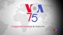 Kabaja Waggaa 75ffaa VOA laalchisee gaafii fi deebii daayreektarii VOA Amaandaa Bennetti wajjin godhame caqasaa.
