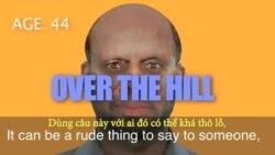 Thành ngữ tiếng Anh thông dụng: Over the Hill (VOA)