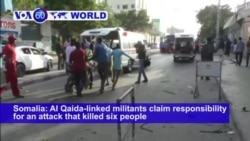 VOA60 World PM - Somalia: Al Qaida-linked militants claim responsibility for an attack that killed six people in Mogadishu
