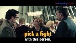 Học tiếng Anh qua phim ảnh: Pick a Fight - Phim Batman V. Superman (VOA)
