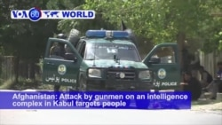 VOA60 World PM - Gunmen Attack Afghan Intelligence Center in Kabul