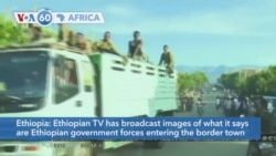VOA60 Afrikaa - Ethiopian TV broadcast images of government forces entering the town of Dansha in the Tigray Region