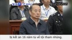 Cựu Chủ tịch Dầu khí TQ bị kết án 16 năm tù (VOA60)