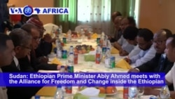 VOA60 Africa - Ethiopia's Abiy in Sudan to Broker Talks