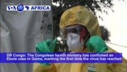 VOA60 Africa - DRC Congo confirms an Ebola case in Goma