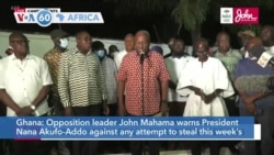 VOA60 Afrikaa - Ghana: Opposition leader Mahama warns President Nana Akufo-Addo against any attempt to steal election