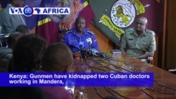 VOA60 Africa - Al-Shabab Abducts 2 Cuban Doctors in Kenya
