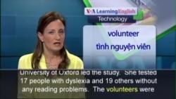 Anh ngữ đặc biệt: Video Games and Dyslexia (VOA-Tech Rep)