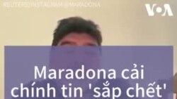 Huyền thoại Maradona bác tin 'sắp chết'