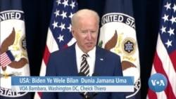 USA: Biden Ye Wele Bilan Dunia Jamana Uma