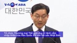 WTO duy trì lệnh cấm hải sản Nhật của Hàn Quốc