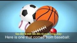 Thành ngữ tiếng Anh thông dụng: Keep your eye on the ball (VOA)