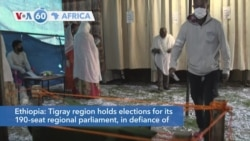 VOA60 Afrikaa - Ethiopia's Tigray region holds elections for its 190-seat regional parliament despite COVID-19