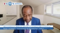 "VOA60 Africa - UN: Militant attacks in northern Mozambique have created a ""worsening humanitarian crisis"""