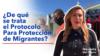 ¿De qué se trata el Protocolo Para Protección de Migrantes?