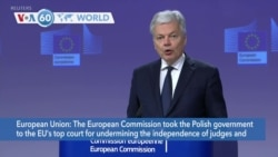 VOA60 Addunyaa - The European Commission took Poland to the EU's top court for undermining the independence of judges