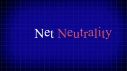 Explainer: Net Neutrality