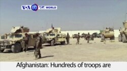 VOA60 World - Afghanistan: Hundreds of troops are deployed in Lashkar Gah to fight Taliban insurgents