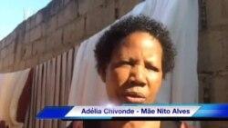 """""""Só queremos que nos devolvam os nossos filhos"""" Adélia Chivonde, mãe de Nito Alves"""