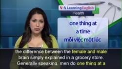 Anh ngữ đặc biệt: Female - Male Brains (VOA-Health)