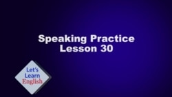 Let's Learn English Lesson 30 Speaking Practice